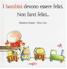 I bambini devono essere felici. Non farci felici..., Rossini-Urso, Edicart