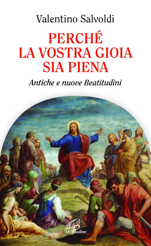 Perché la vostra gioia sia piena, V. Salvoldi, Edizioni Paoline